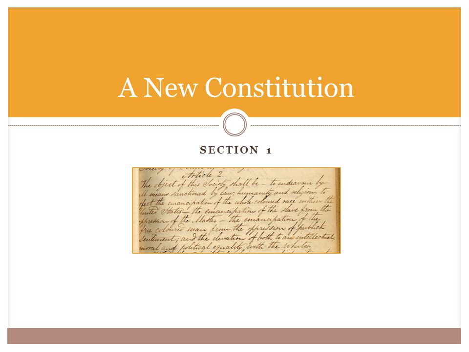 SECTION 1 A New Constitution