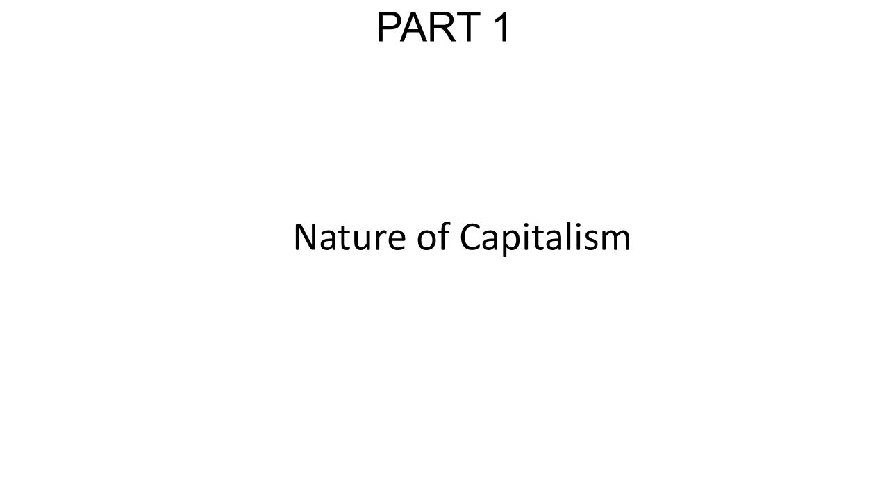 PART 1 Nature of Capitalism