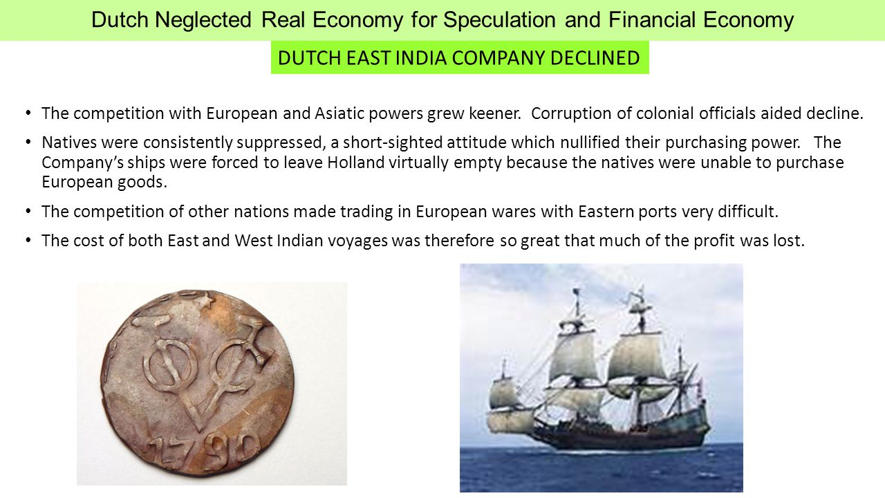 The competition with European and Asiatic powers grew keener. Corruption of colonial officials aided decline. Natives were consistently suppressed, a