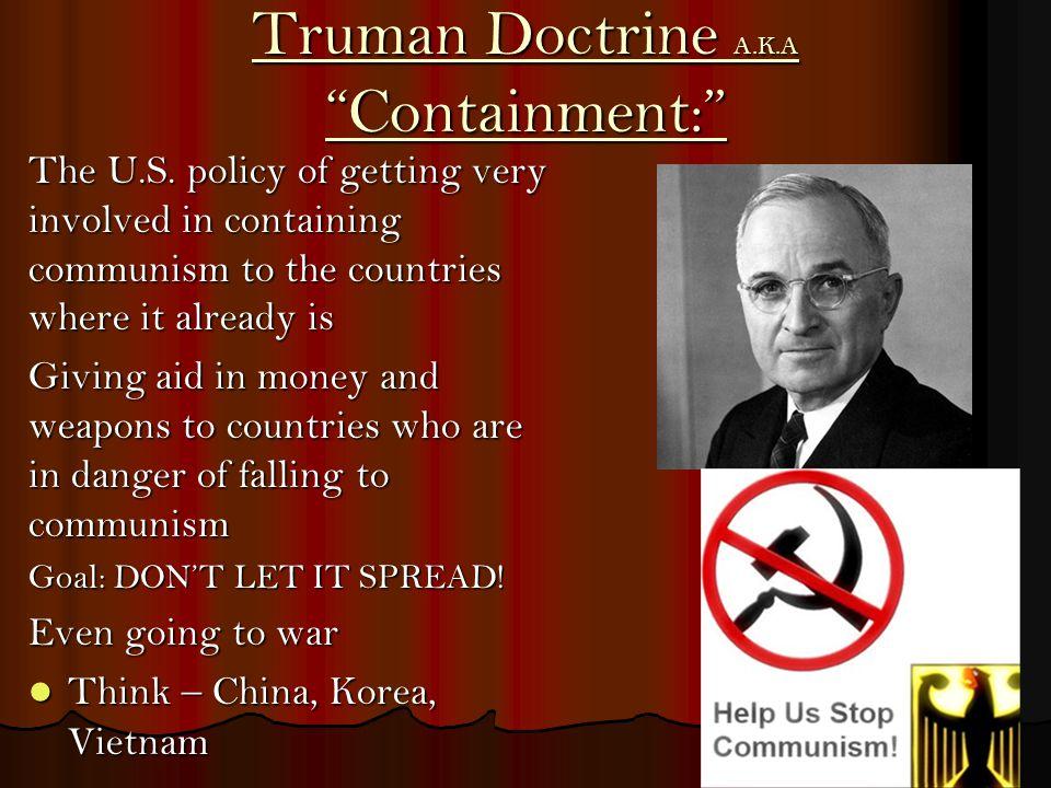 Truman Doctrine A.K.A Containment: The U.S.