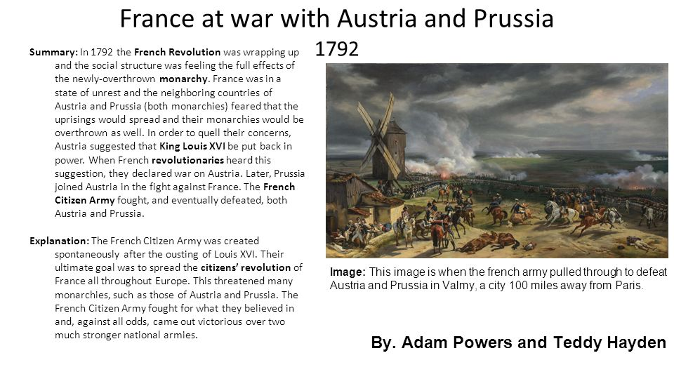 France at war with Austria and Prussia 1792 Summary: In 1792 the French Revolution was wrapping up and the social structure was feeling the full effec