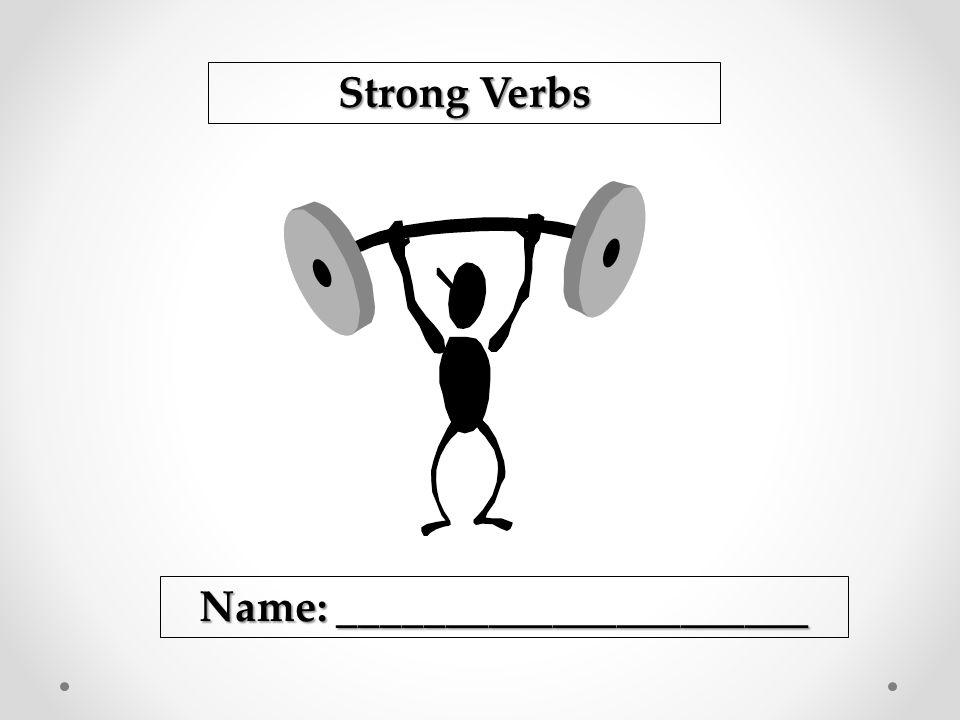 Strong Verbs Name: ______________________
