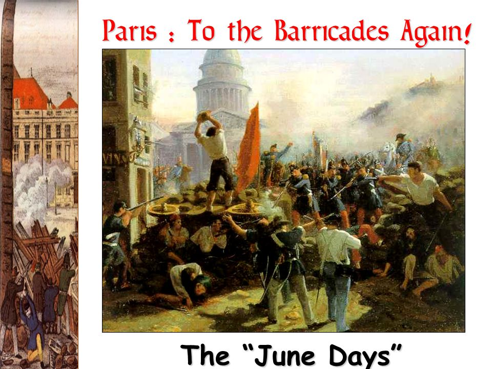 "Paris : To the Barricades Again! The ""June Days"""