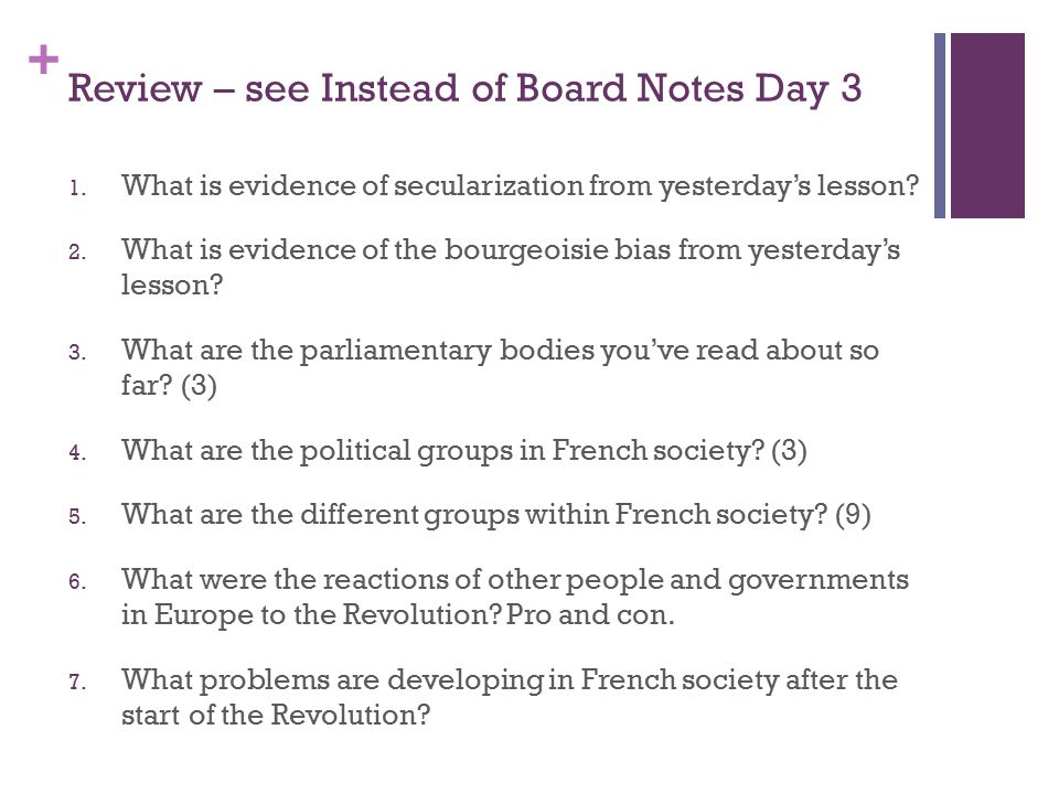 + Review – see Instead of Board Notes Day 3 1. What is evidence of secularization from yesterday's lesson? 2. What is evidence of the bourgeoisie bias