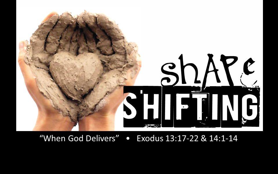 Rick Snodgrass When God Delivers Exodus 13:17-22 & 14:1-14