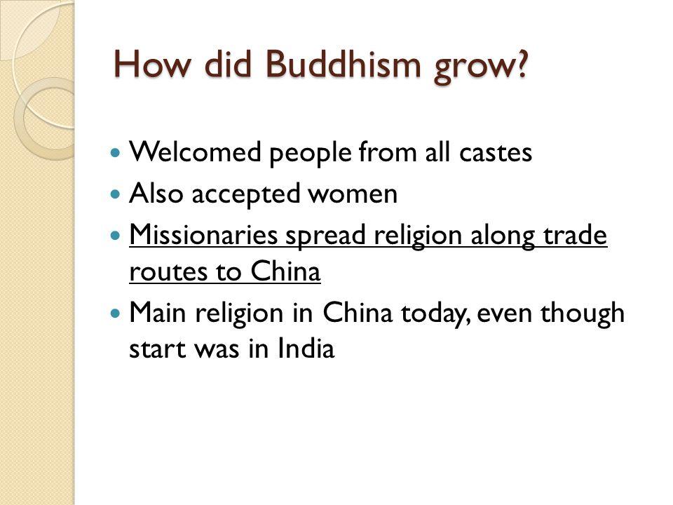 How did Buddhism grow.