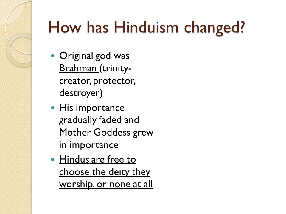 How has Hinduism changed.