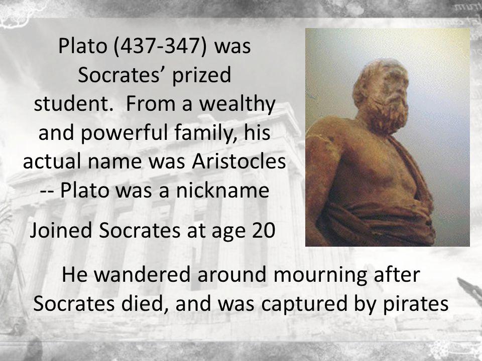 Plato (437-347) was Socrates' prized student.