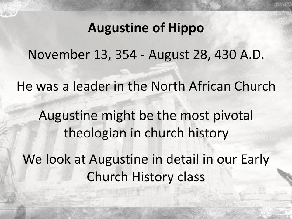 November 13, 354 - August 28, 430 A.D.
