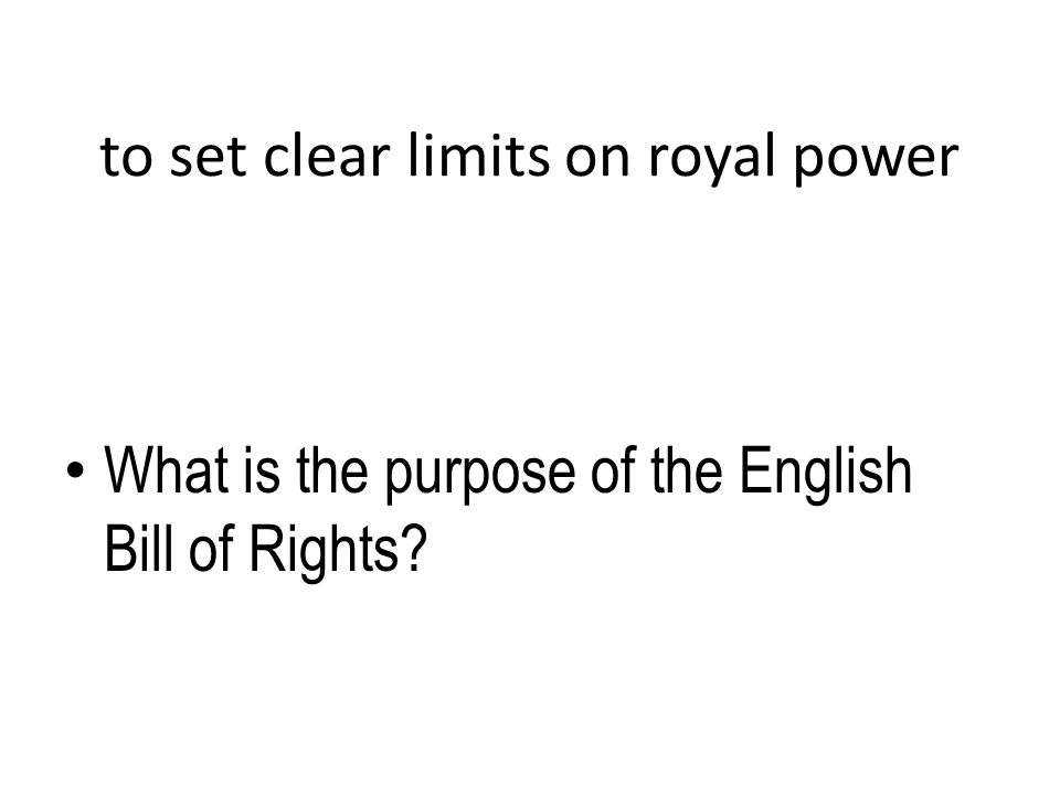 More facts about the Glorious Revolutions and Bill of Rights According to the English Bill of Rights, the King cannot make and suspend laws without the consent of Parliament