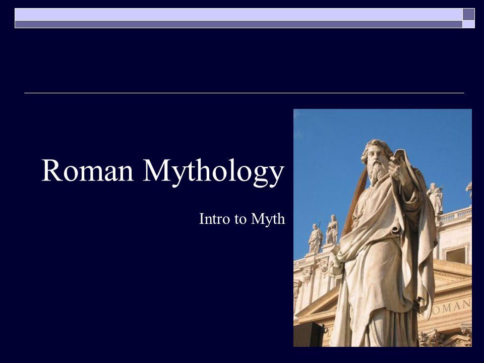 Roman Mythology Intro to Myth