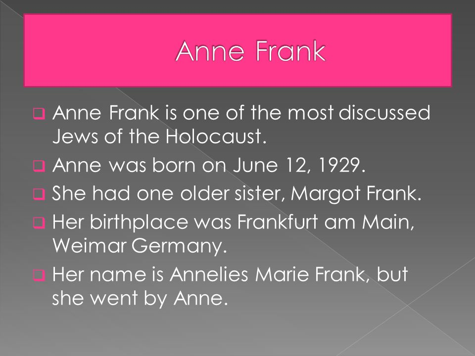  Anne Frank is one of the most discussed Jews of the Holocaust.