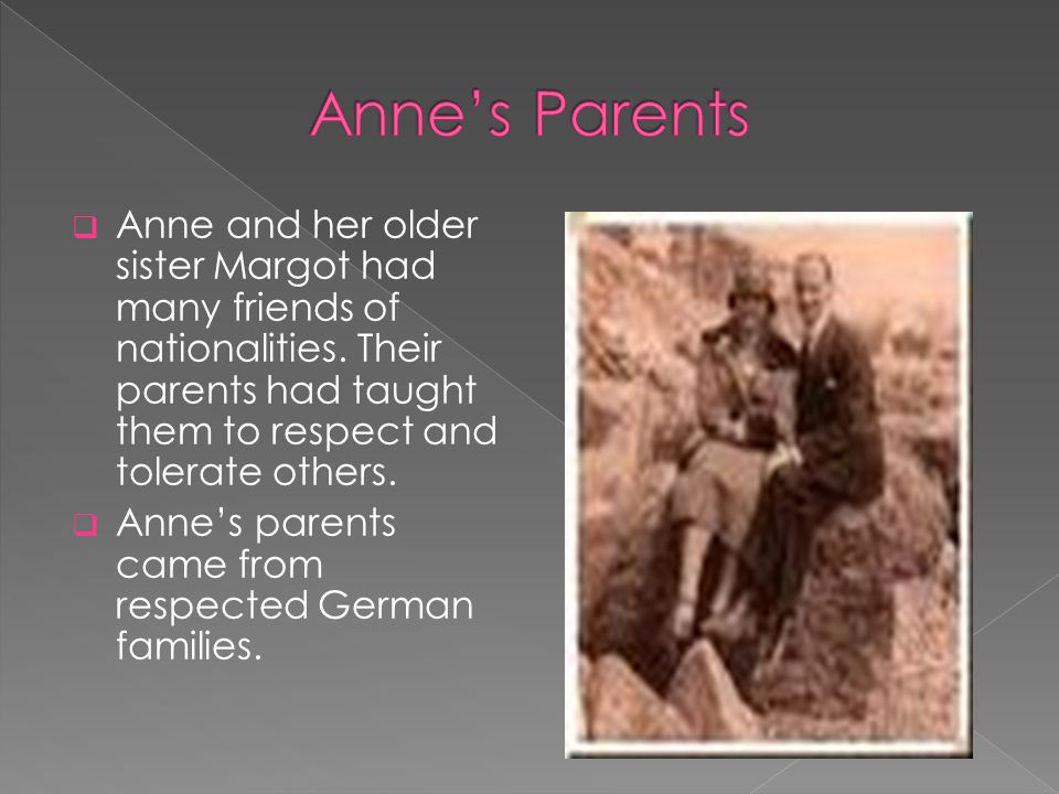  Anne and her older sister Margot had many friends of nationalities.
