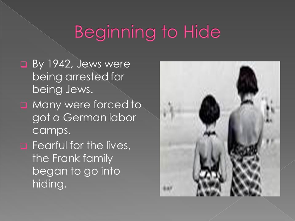  By 1942, Jews were being arrested for being Jews.