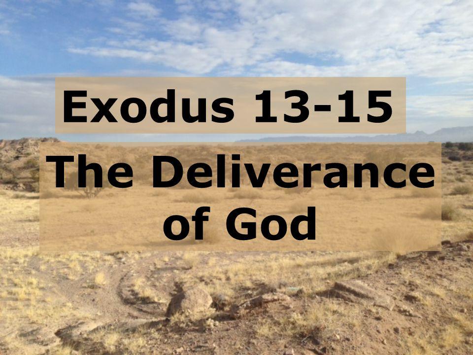 Exodus 13-15 The Deliverance of God