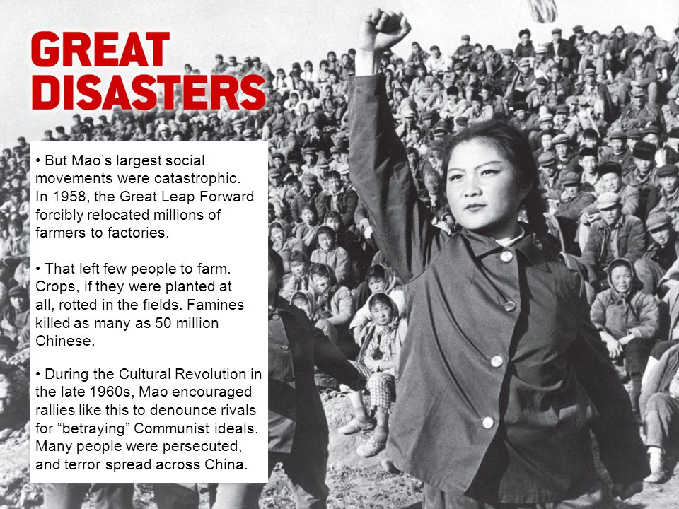 But Mao's largest social movements were catastrophic.