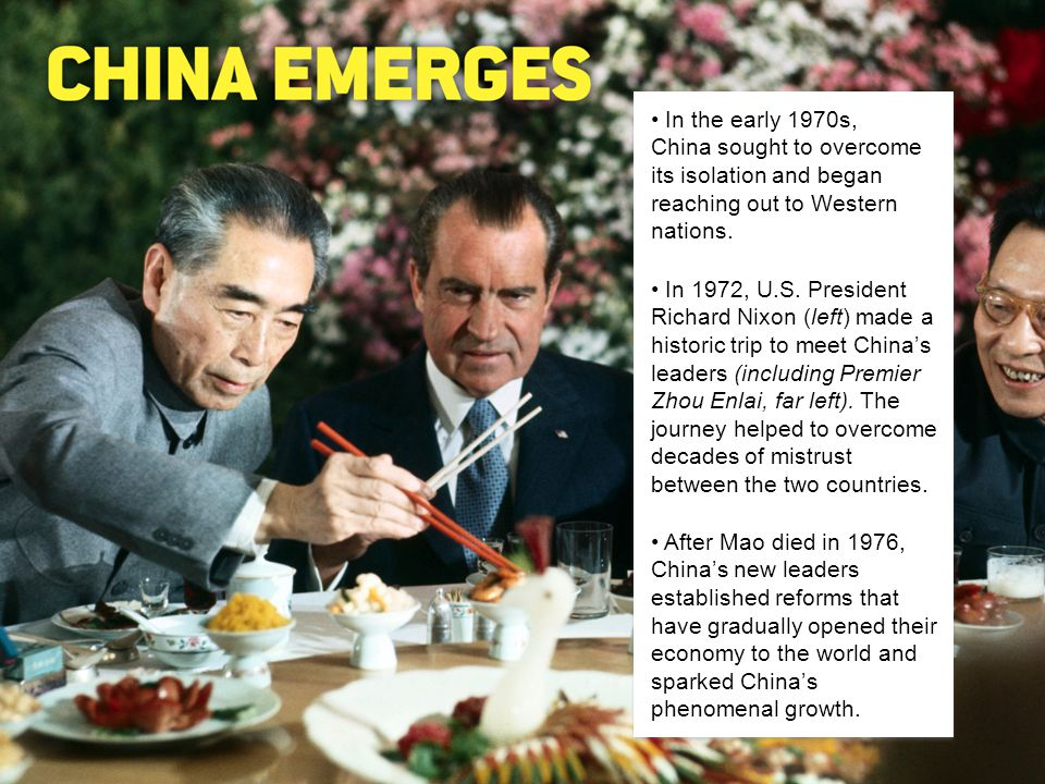 In the early 1970s, China sought to overcome its isolation and began reaching out to Western nations.