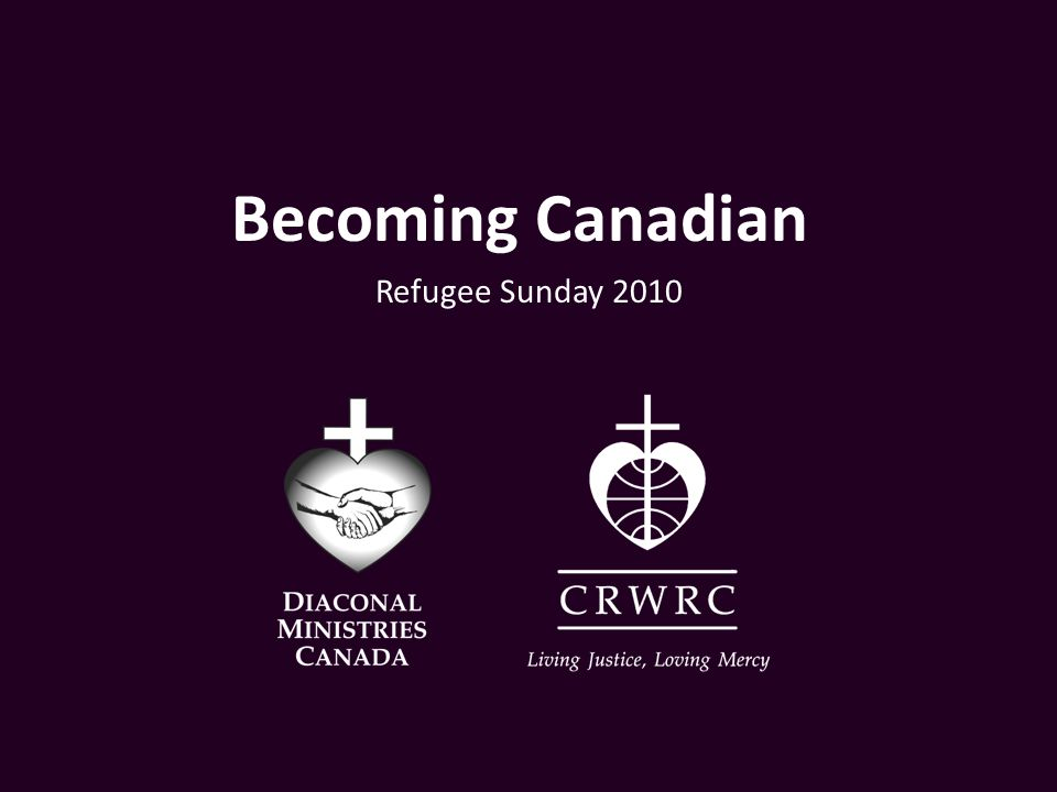Becoming Canadian Refugee Sunday 2010