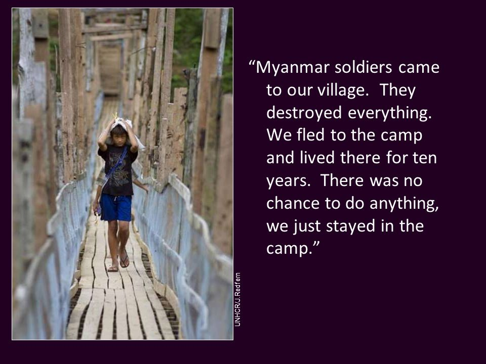 Myanmar soldiers came to our village. They destroyed everything.