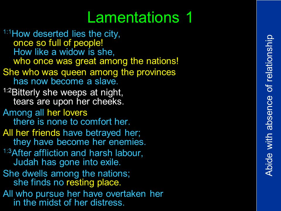 Lamentations 1 1:1 How deserted lies the city, once so full of people.