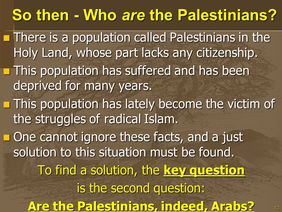 13 So then - Who are the Palestinians.