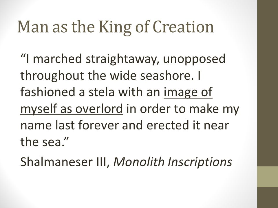 Man as the King of Creation I marched straightaway, unopposed throughout the wide seashore.