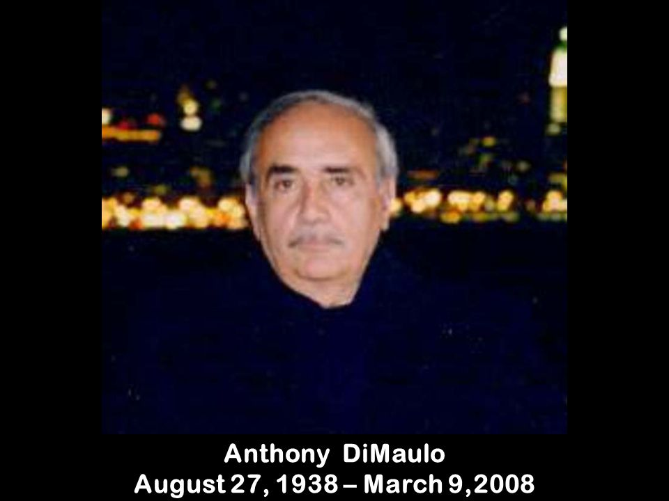 Anthony DiMaulo August 27, 1938 – March 9,2008