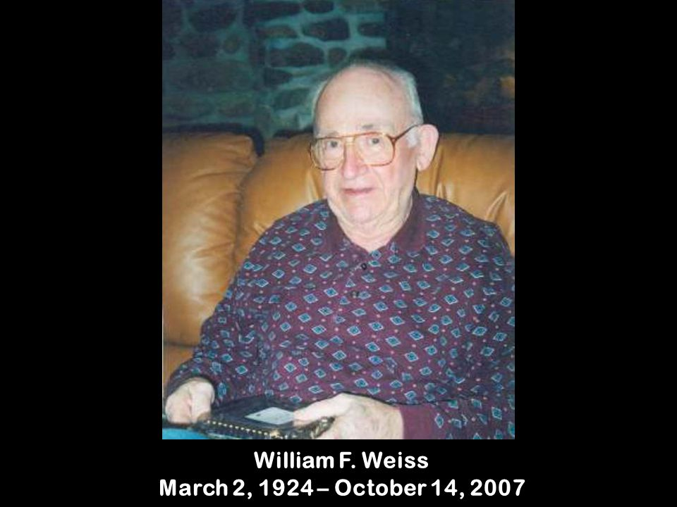 William F. Weiss March 2, 1924 – October 14, 2007