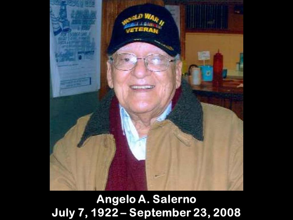 Angelo A. Salerno July 7, 1922 – September 23, 2008