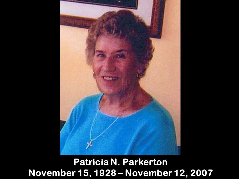 Patricia N. Parkerton November 15, 1928 – November 12, 2007