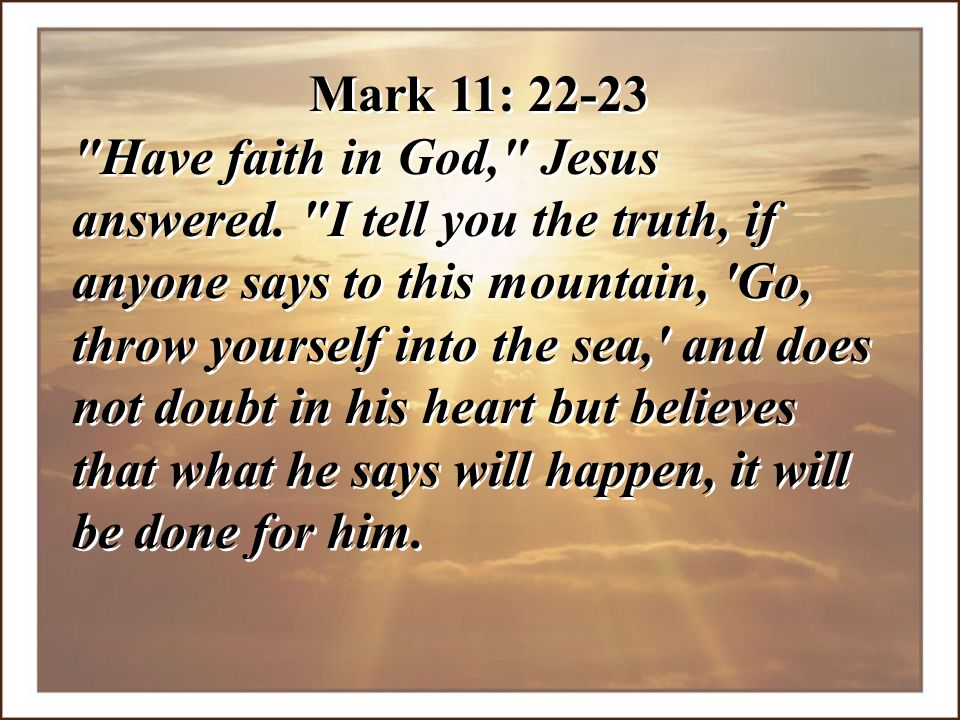 Mark 11: 22-23