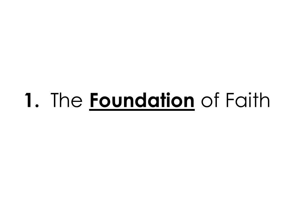 1. The Foundation of Faith