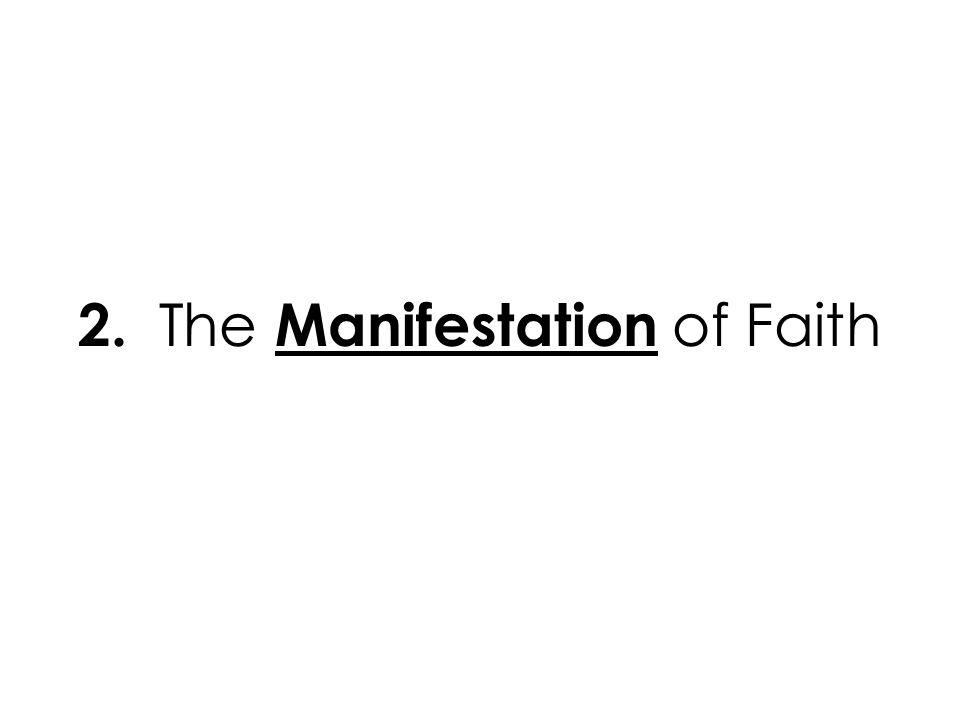 2. The Manifestation of Faith