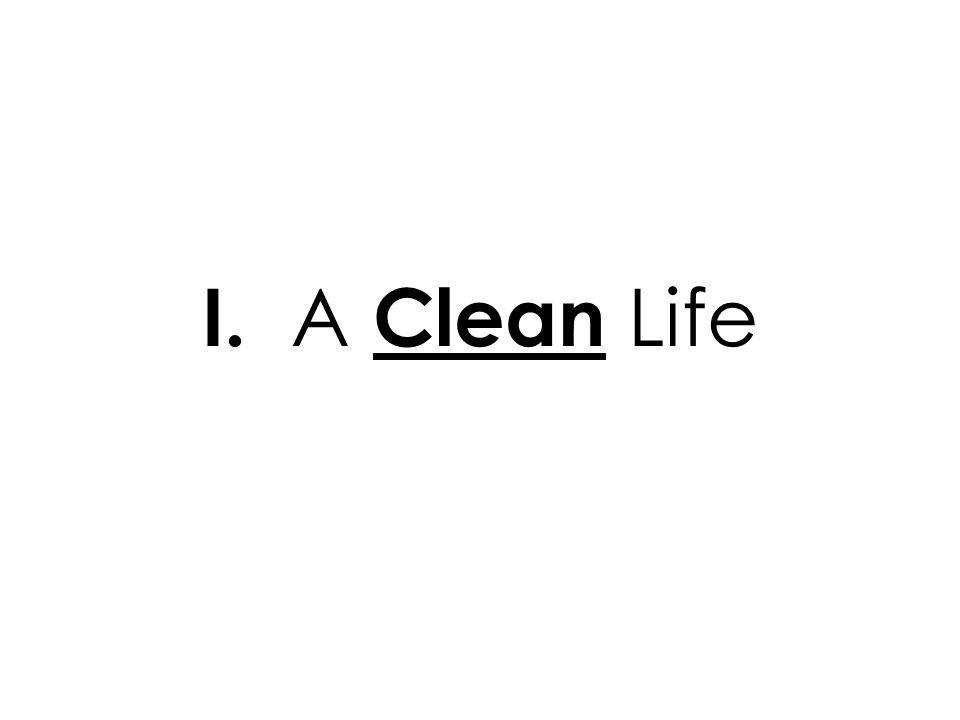 I. A Clean Life