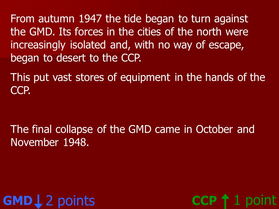 From autumn 1947 the tide began to turn against the GMD.