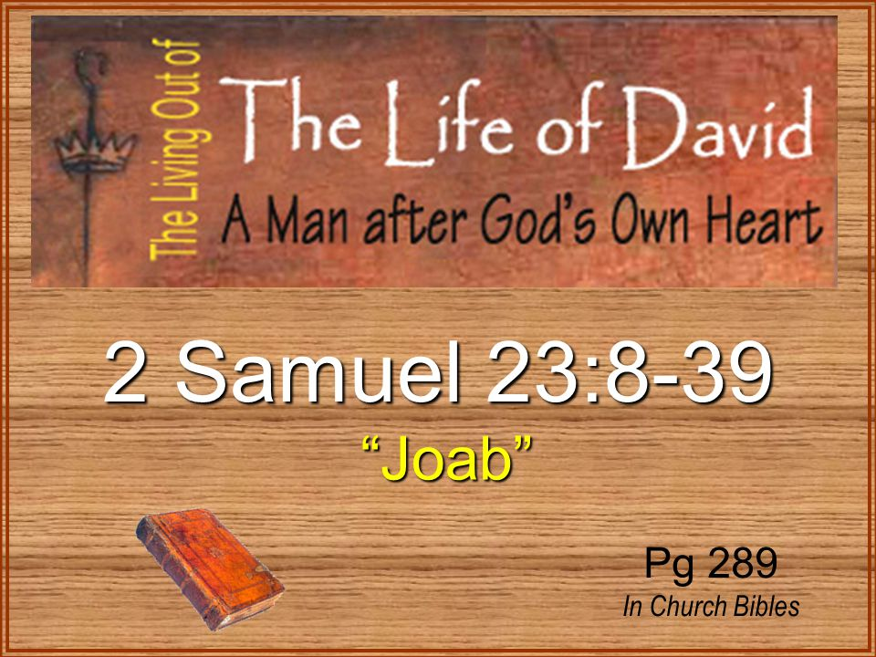 2 Samuel 23:8-39 Joab Joab Pg 289 In Church Bibles