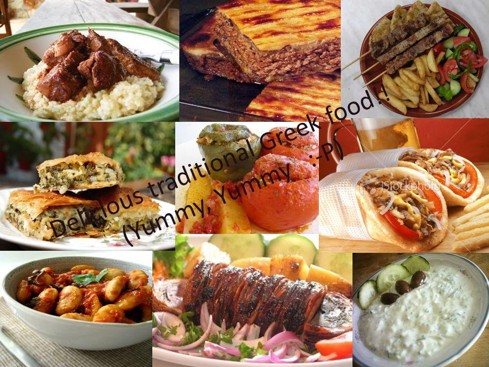 Delicious traditional Greek food!! (Yummy, Yummy :-P)