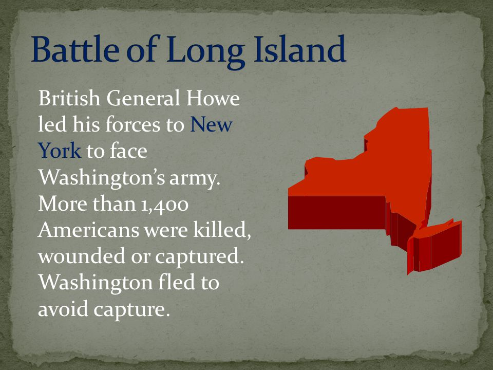 British General Howe led his forces to New York to face Washington's army.