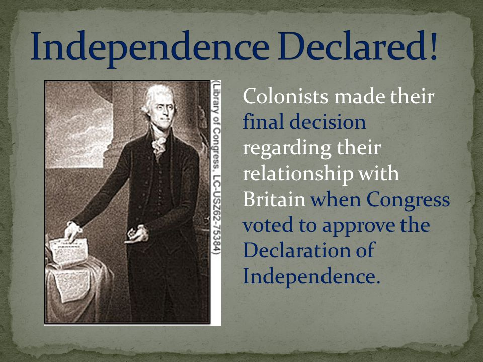 Three main ideas in the Declaration of Independence are: Natural Rights British Wrongs Independence
