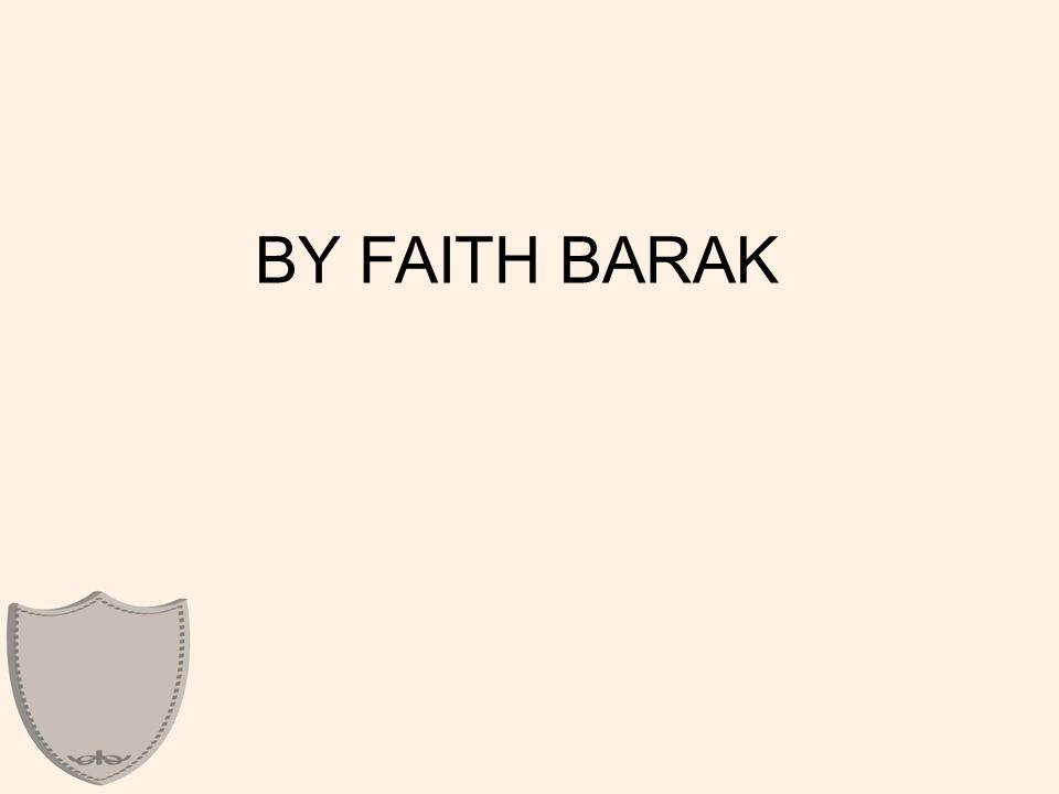 Barak teaches us that sometimes the call of God to live by faith includes a call for us to work with others to glorify Him.