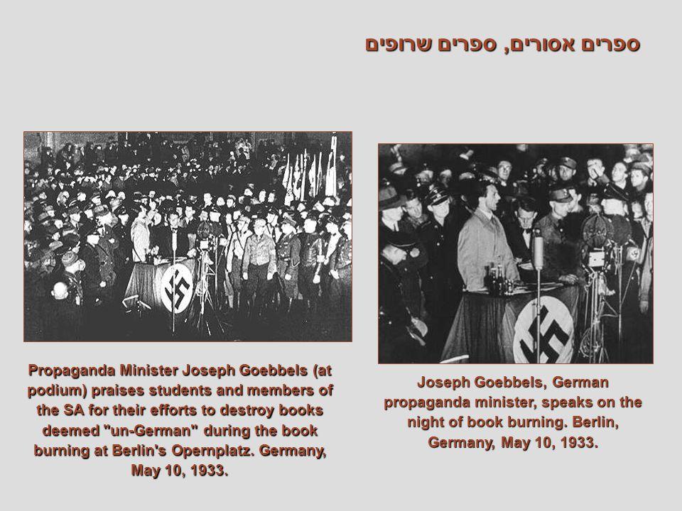 ספרים אסורים, ספרים שרופים Joseph Goebbels, German propaganda minister, speaks on the night of book burning. Berlin, Germany, May 10, 1933. Propaganda