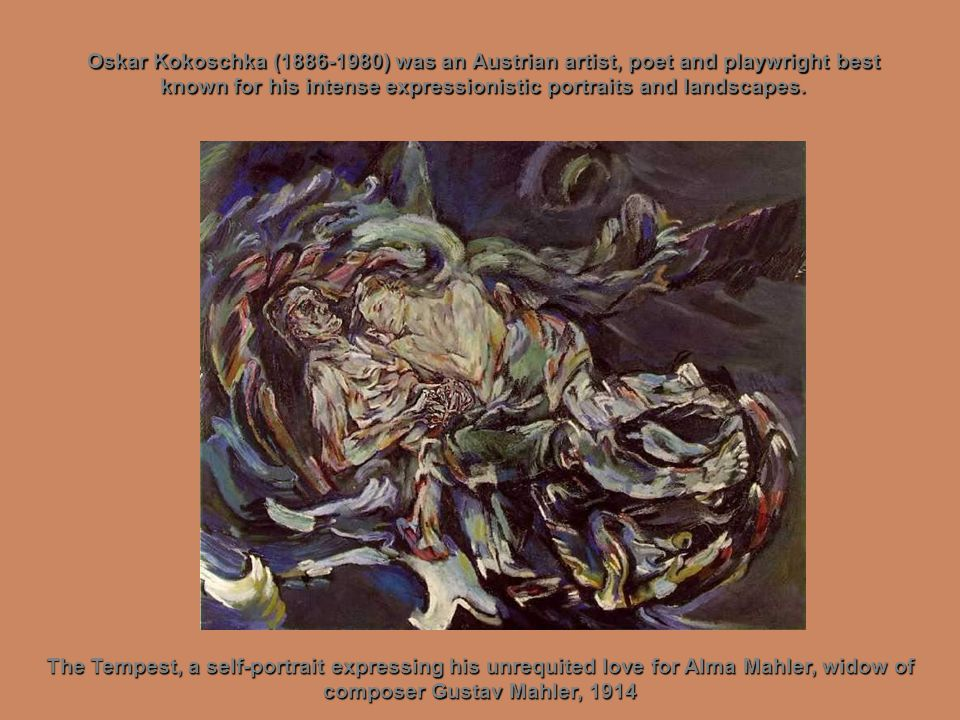 The Tempest, a self-portrait expressing his unrequited love for Alma Mahler, widow of composer Gustav Mahler, 1914 Oskar Kokoschka (1886-1980) was an