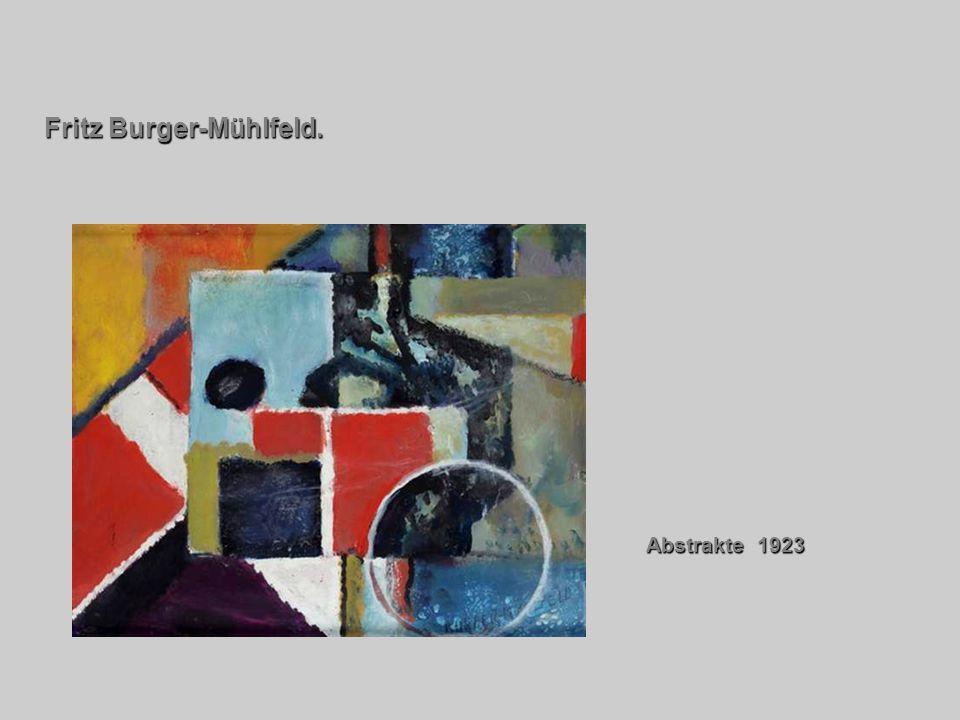 Abstrakte 1923 Abstrakte 1923 Fritz Burger-Mühlfeld.