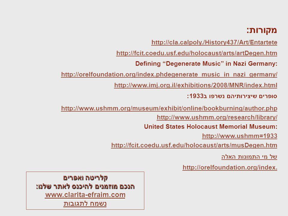 """מקורות: http://cla.calpoly./History437/Art/Entartete http://fcit.coedu.usf.edu/holocaust/arts/artDegen.htm Defining """"Degenerate Music"""" in Nazi Germany"""