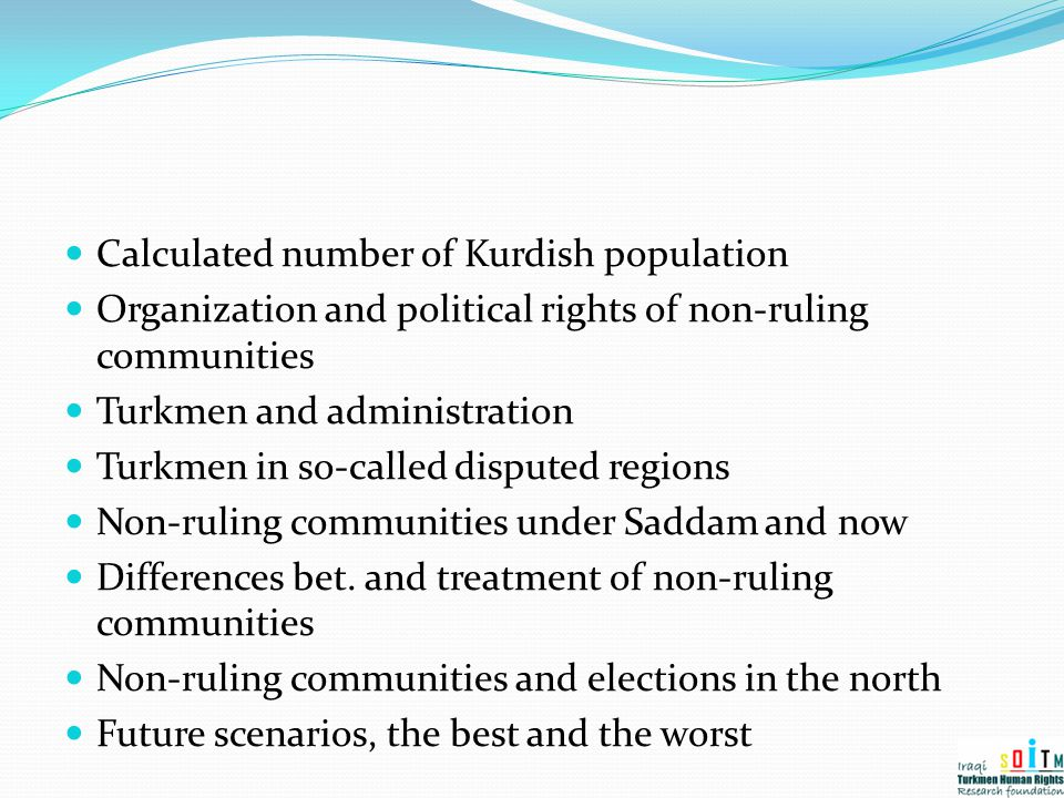 Calculated number of Kurdish population Organization and political rights of non-ruling communities Turkmen and administration Turkmen in so-called di