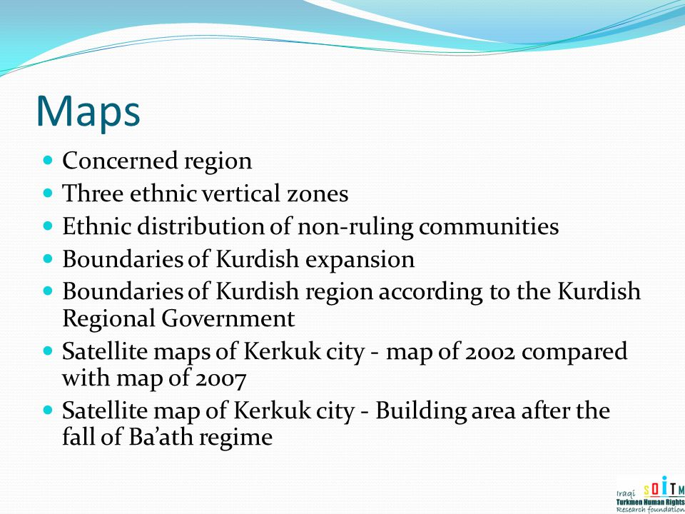 Maps Concerned region Three ethnic vertical zones Ethnic distribution of non-ruling communities Boundaries of Kurdish expansion Boundaries of Kurdish