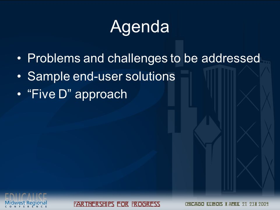 "Agenda Problems and challenges to be addressed Sample end-user solutions ""Five D"" approach"