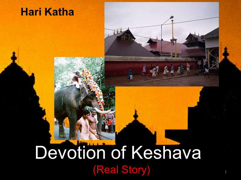1 Hari Katha Devotion of Keshava (Real Story)
