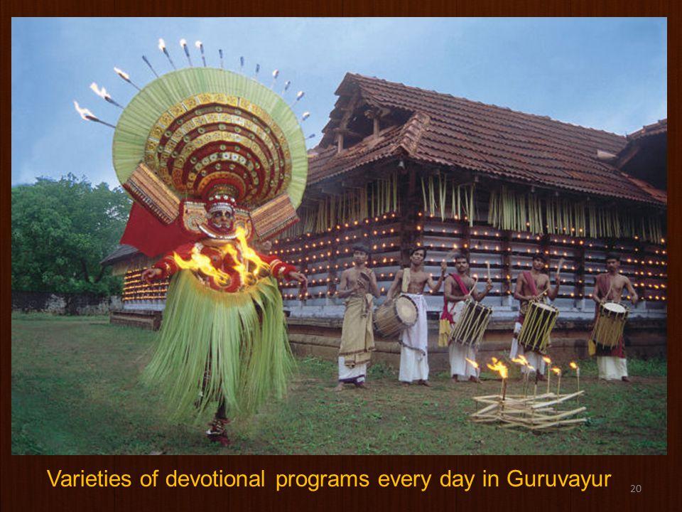 20 Varieties of devotional programs every day in Guruvayur