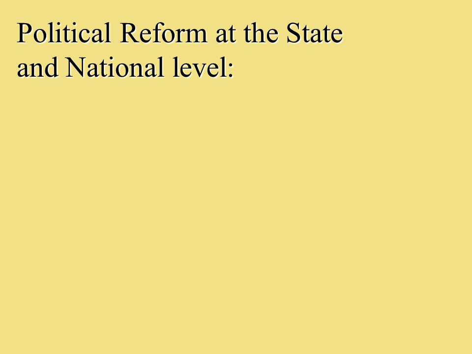 Political Reform at the State and National level: